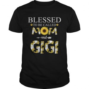 Blessed To Be Called Mom And Gigi T-Shirt