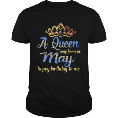 Diamond A queen was born in May happy birthday to me Guys Shirt