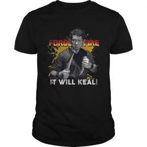 Doug Marcaida Forged in fire It will keal shirt