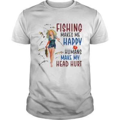 Fishing makes me happy humans make my head hurt Guys Shirt
