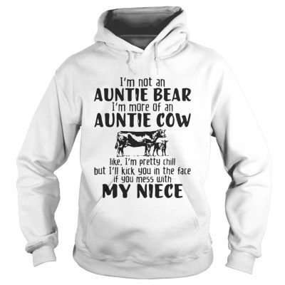 Im not an auntie bear Im more of an auntie cow Hoodie