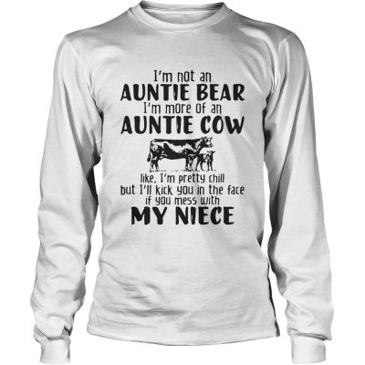 Im not an auntie bear Im more of an auntie cow Longsleve Tee