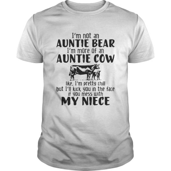 I'm not an auntie bear I'm more of an auntie cow tShirt