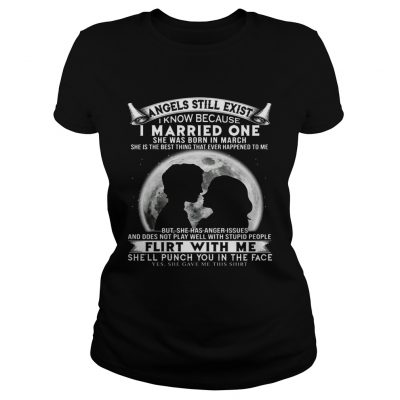 I Married One Angle Born In March Birthday Gift Ladies Shirt