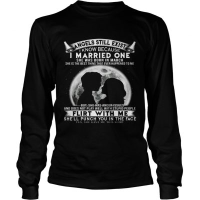 I Married One Angle Born In March Birthday Gift Longsleeve Shirt