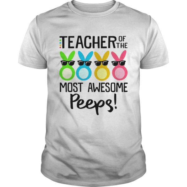 Rabbits teacher of the most awesome peeps shirt