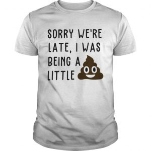 Sorry were late I was being a little shit