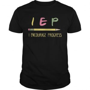 Teacher pencil IEP Encourage Progress shirts