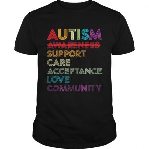 Autism awareness support care acceptance love community tshirt