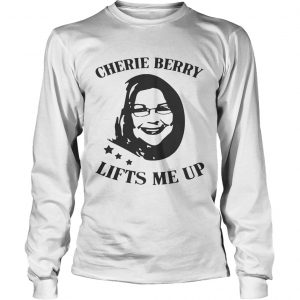 Cherie Berry Lifts Me Up longsleeve tee