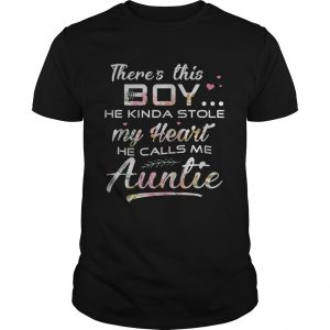 Flower there's this boy he kinda stole my heart he calls me auntie shirt