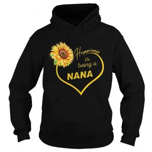 Happiness Is Being A Nana Sunflower hoodie