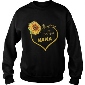 Happiness Is Being A Nana Sunflower sweatshirt