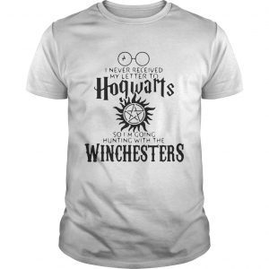 I never received my letter to Hogwarts so I'm going hunting with the Winchesters shirt