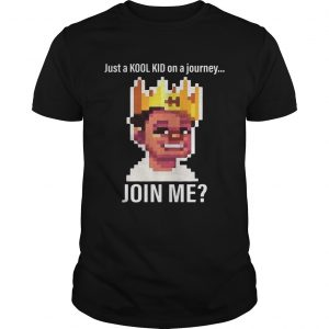 Just A Kool Kid On A Journey oin Me Shirt