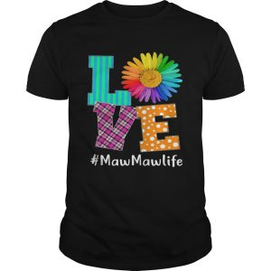 Love MawMaw Life T-Shirt