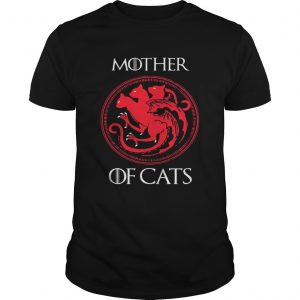 Mother of cats Game Of Thrones shirt