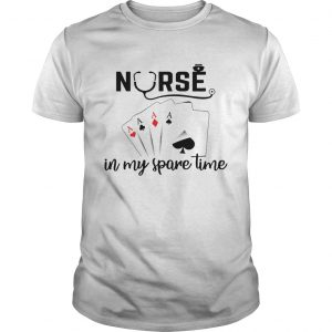 Nurse In My Spare Time T-shirt