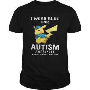 Pikachu wear blue for Autism awareness accept understand love tshirt