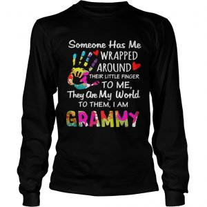 Someone has me wrapped around their little finger to me they are my world to them I am grammy longsleeve tee