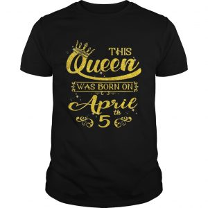 Sparkle Gold This Queen Was Born On April 5 Birthday tShirt