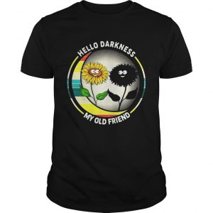 Sunflower hello darkness My old friend tshirt