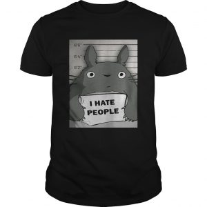 Totoro I hate people shirt