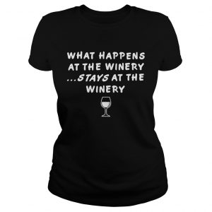 What happens at the winery stays at the winery Ladies Tee