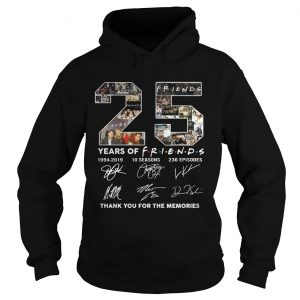 25 years of Friends 1994 2019 10 seasons 236 episodes signature thank you for the memories hoodie