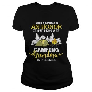 Being a grandma is an honor but being a camping grandma is priceless ladies tee