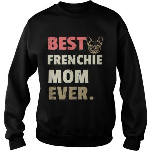 Best Frenchie mom ever vintage sweatshirt