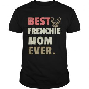 Best Frenchie mom ever vintage unisex