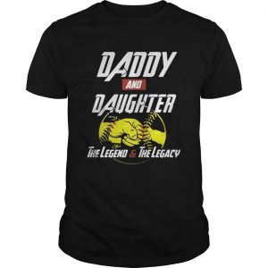 Daddy and daughter the legend and the legacy tshirt