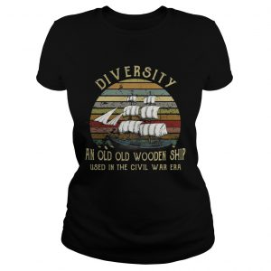 Diversity an old old wooden ship used in the civil war era sunset ladies tee