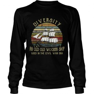 Diversity an old old wooden ship used in the civil war era sunset longsleeve tee