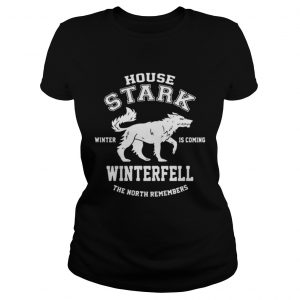 Game Of Thrones House Stark Winter Is Coming Winterfell The North Remembers ladies tee
