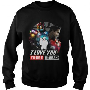 Iron Man Tony Stark I love you three thousand Avengers Endgame sweatshirt