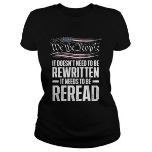 Me the people it doesnt need to be rewritten it needs to be reread ladies tee