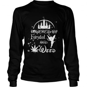 Powered by Fairydust and weed  LongSleeve