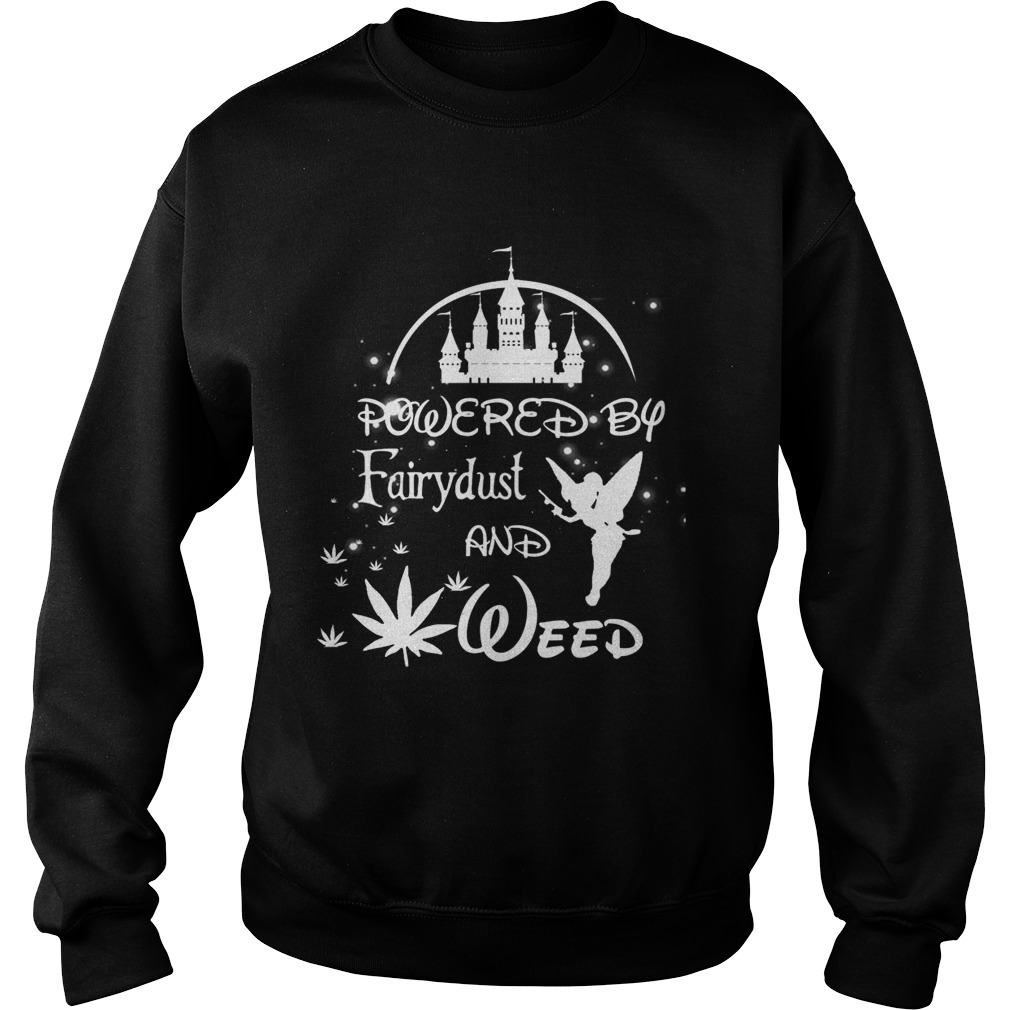 Powered by Fairydust and weed Sweatshirt