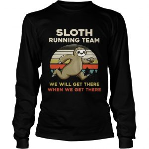 Vintage Sloth running team we will get there when we get there longsleeve tee