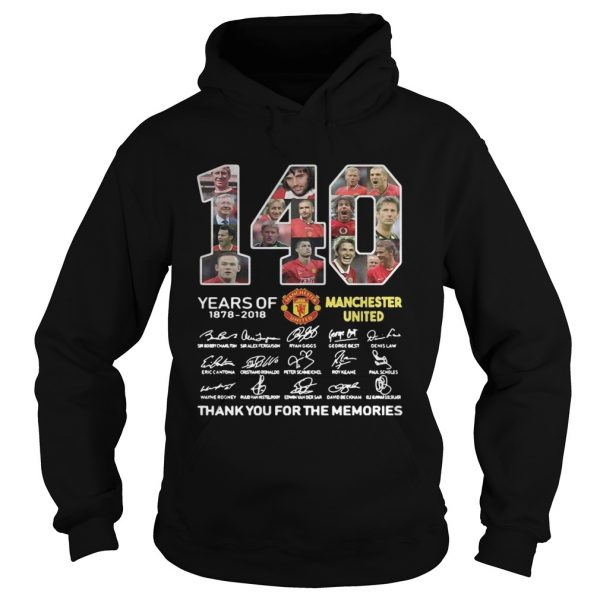 140 Years of Manchester United 1878 2018 signature thank you for the memories  Hoodie