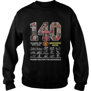 140 Years of Manchester United 1878 2018 signature thank you for the memories  Sweatshirt