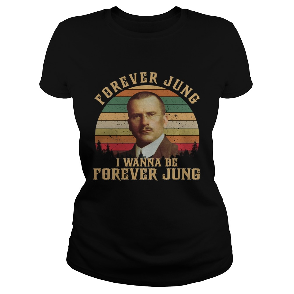 Carl Jung Forever Jung I Wanna Be Forever Jung sunset  Classic Ladies