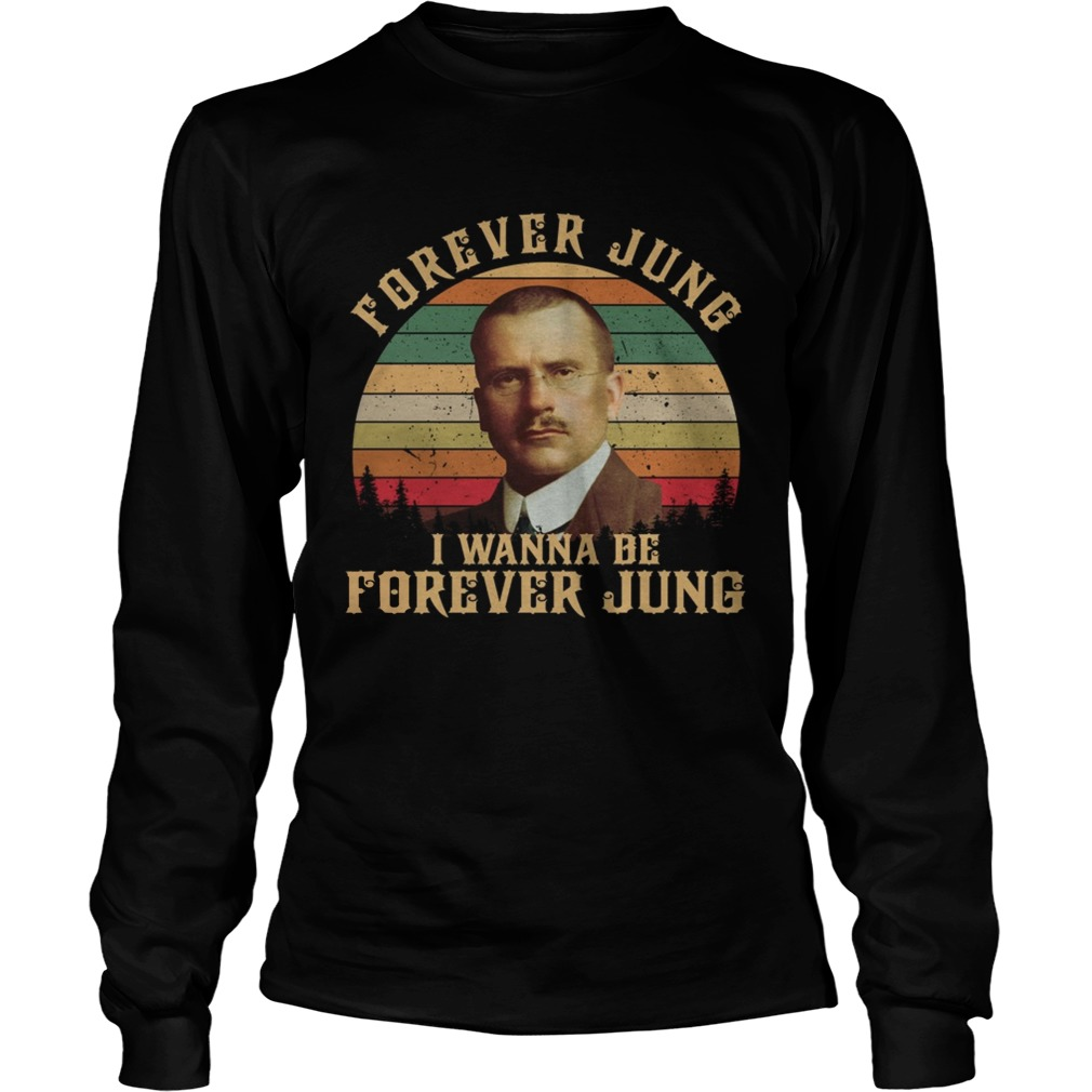 Carl Jung Forever Jung I Wanna Be Forever Jung sunset  LongSleeve