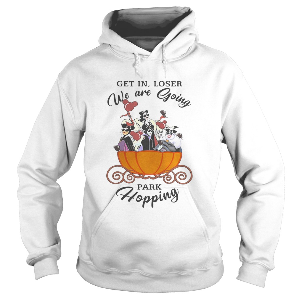 Disney Villains getin loser we are going park hopping  Hoodie