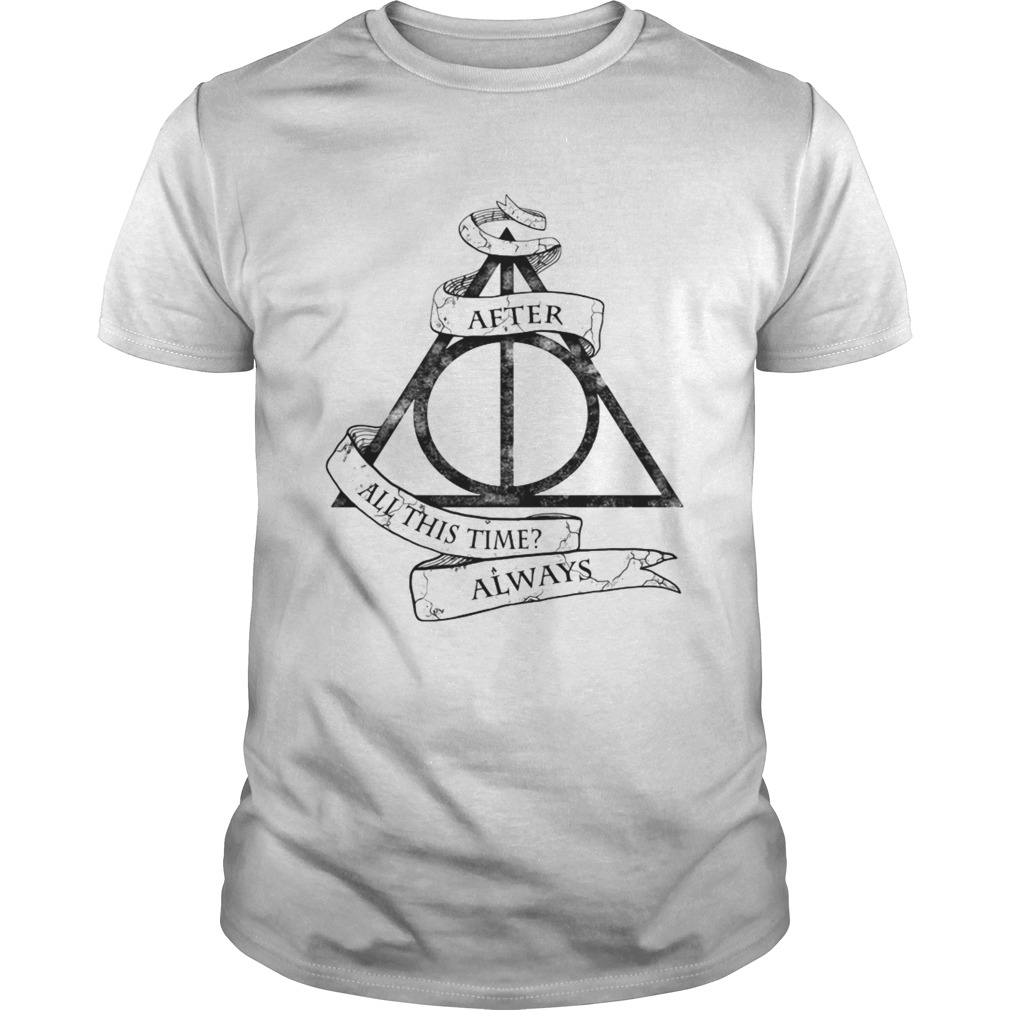 Harry Potter after all this time always  Unisex