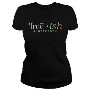 Juneteenth Frreeish Shirt Classic Ladies