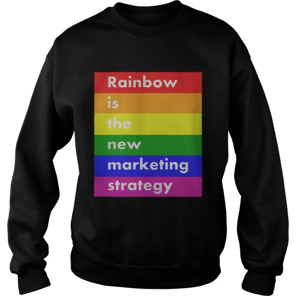 LGBT rainbow is the new marketing strategy  Sweatshirt