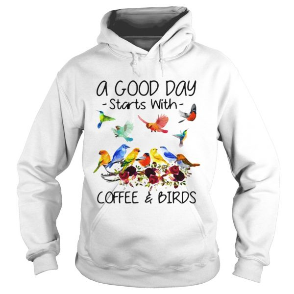 A good day starts with coffee and birds  Hoodie
